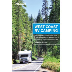 Moon West Coast RV Camping (Fifth Edition): The Complete Guide to More Than 2,300 RV Parks and Campgrounds in Washington, Oregon, and California
