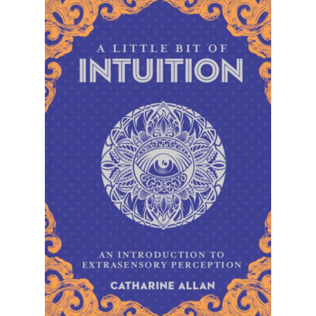 Little Bit of Intuition, A: An Introduction to Extrasensory Perception