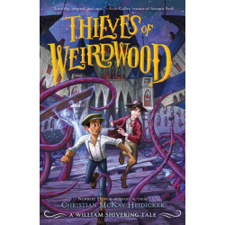 Thieves of Weirdwood: A William Shivering Tale