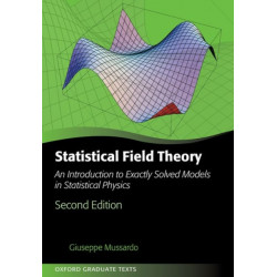 Statistical Field Theory: An Introduction to Exactly Solved Models in Statistical Physics
