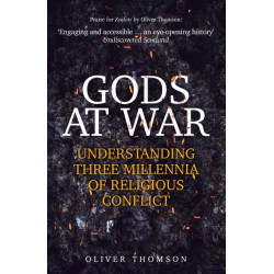 Gods at War: Understanding Three Millennia of Religious Conflict