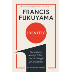 Identity: Contemporary Identity Politics and the Struggle for Recognition