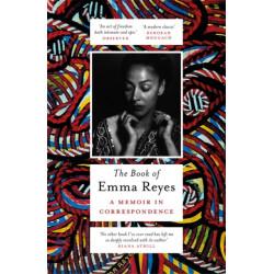 The Book of Emma Reyes: A Memoir in Correspondence