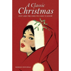 A Classic Christmas: Just like the ones we used to know