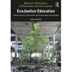 EcoJustice Education: Toward Diverse, Democratic, and Sustainable Communities
