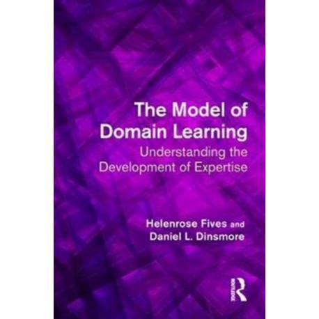 The Model of Domain Learning: Understanding the Development of Expertise