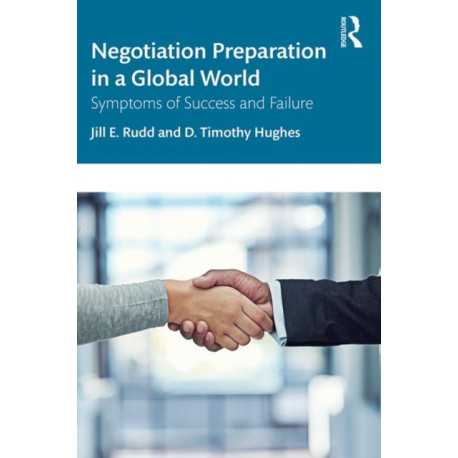 Negotiation Preparation in a Global World: Symptoms of Success and Failure