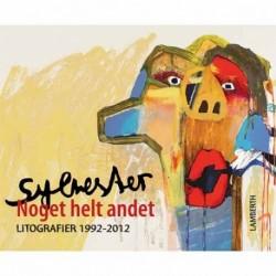 Noget helt andet: Leif Sylvester litografier 1992-2012
