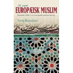 At være europæisk muslim: islamiske kilder i en europæisk sammenhæng