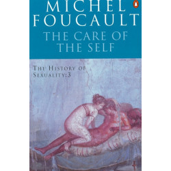 The History of Sexuality: 3: The Care of the Self