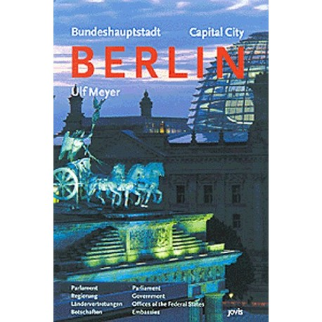 Bundeshauptstadt/Capital City Berlin: Parliament, Government, Federal State Offices, Embassies