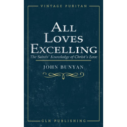 All Loves Excelling: The Saints' Knowledge of Christ's Love