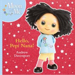 Hello, Pepi Nana!