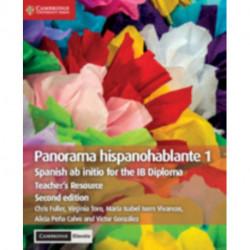 Panorama Hispanohablante 1 Teacher's Resource with Cambridge Elevate: Spanish ab initio for the IB Diploma