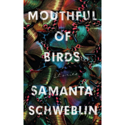 Mouthful of Birds: LONGLISTED FOR THE MAN BOOKER INTERNATIONAL PRIZE, 2019