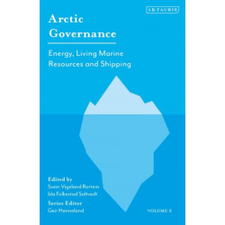 Arctic Governance: Volume 2: Energy, Living Marine Resources and Shipping