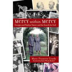 Mercy Within Mercy: Georges and Pauline Vanier and the Search for God