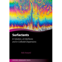 Surfactants: In Solution, at Interfaces and in Colloidal Dispersions