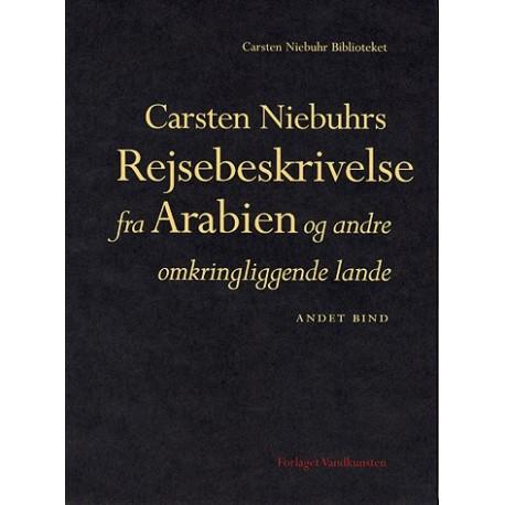 Carsten Niebuhrs Rejsebeskrivelse fra Arabien og andre omkringliggende lande (2. og 3. bind)