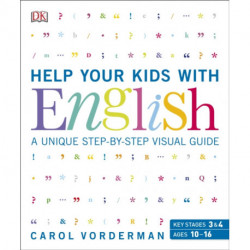 Help Your Kids with English, Ages 10-16 (Key Stages 3-4): A Unique Step-by-Step Visual Guide, Revision and Reference