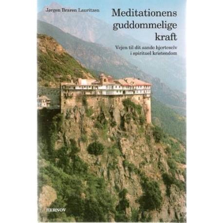 Meditationens guddommelige kraft: vejen til dit sande hjerteselv i spirituel kristendom