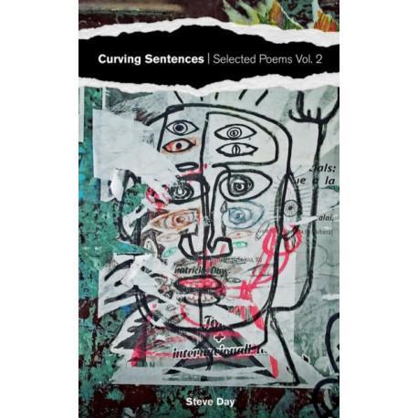 Curving Sentences: Selected Poems Vol. 2