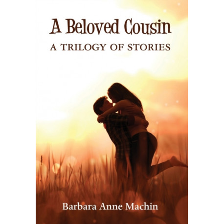 A Beloved Cousin: A Trilogy of Stories