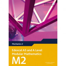 Edexcel AS and A Level Modular Mathematics Mechanics 2 M2