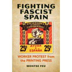 Fighting Fascist Spain: Worker Protest from the Printing Press