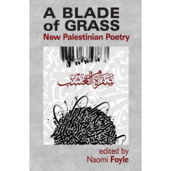 A Blade of Grass: New Palestinian Poetry