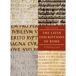 The Latin Inscriptions of Rome: A Walking Guide