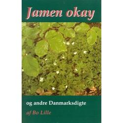 Jamen okay og andre Danmarksdigte: og andre danmarksdigte