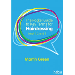 The Pocket Guide to Key Terms for Hairdressing: Level 1, 2 and 3