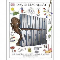 Mammoth Science: The Big Ideas That Explain Our World