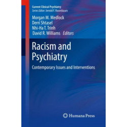 Racism and Psychiatry: Contemporary Issues and Interventions