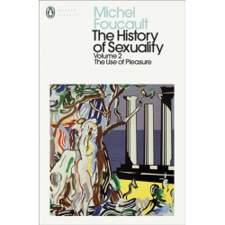 The History of Sexuality: 2: The Use of Pleasure