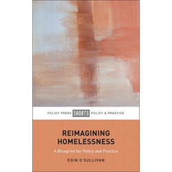 Reimagining Homelessness: For Policy and Practice