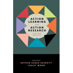 Action Learning and Action Research: Genres and Approaches
