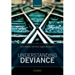 Understanding Deviance: A Guide to the Sociology of Crime and Rule-Breaking