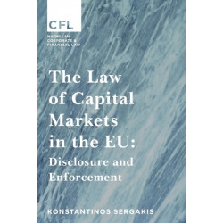 The Law of Capital Markets in the EU: Disclosure and Enforcement