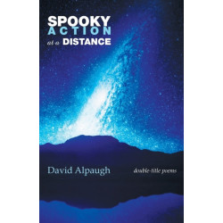 Spooky Action at a Distance: Double-Title Poems: Double-Title Poems