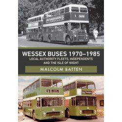 Wessex Buses 1970-1985: Local Authority Fleets, Independents and the Isle of Wight