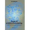 Guide til problemformulering i projektarbejder inden for samfundsvidenskaberne