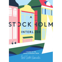 A Stockholm Interlude: A Guide to the Usual and Unusual