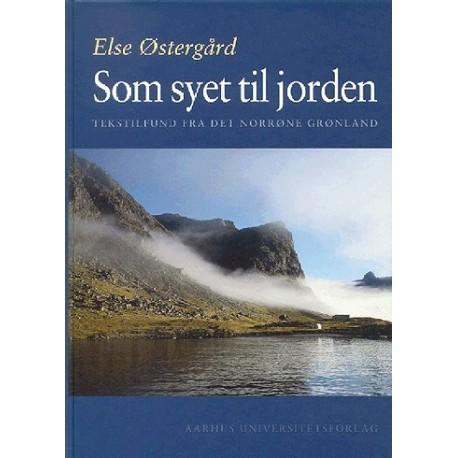Som syet til jorden: Tekstilfund fra det norrøne Grønland