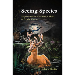 Seeing Species: Re-presentations of Animals in Media & Popular Culture