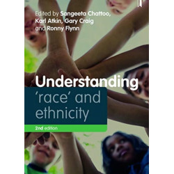 Understanding 'Race' and Ethnicity: Theory, History, Policy, Practice