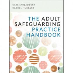 The Adult Safeguarding Practice Handbook