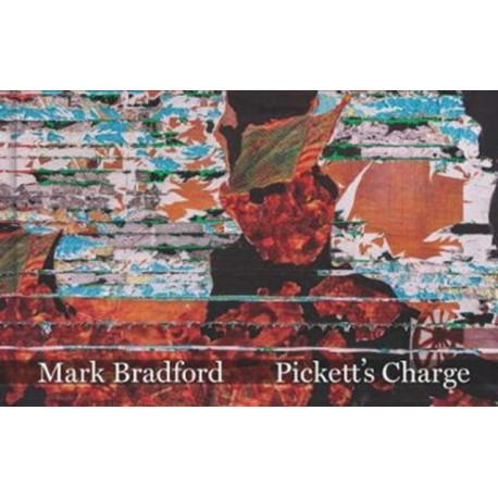 Mark Bradford: Pickett?s Charge