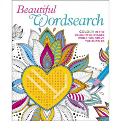 Beautiful Wordsearch: Colour in the Delightful Images While You Solve the Puzzles